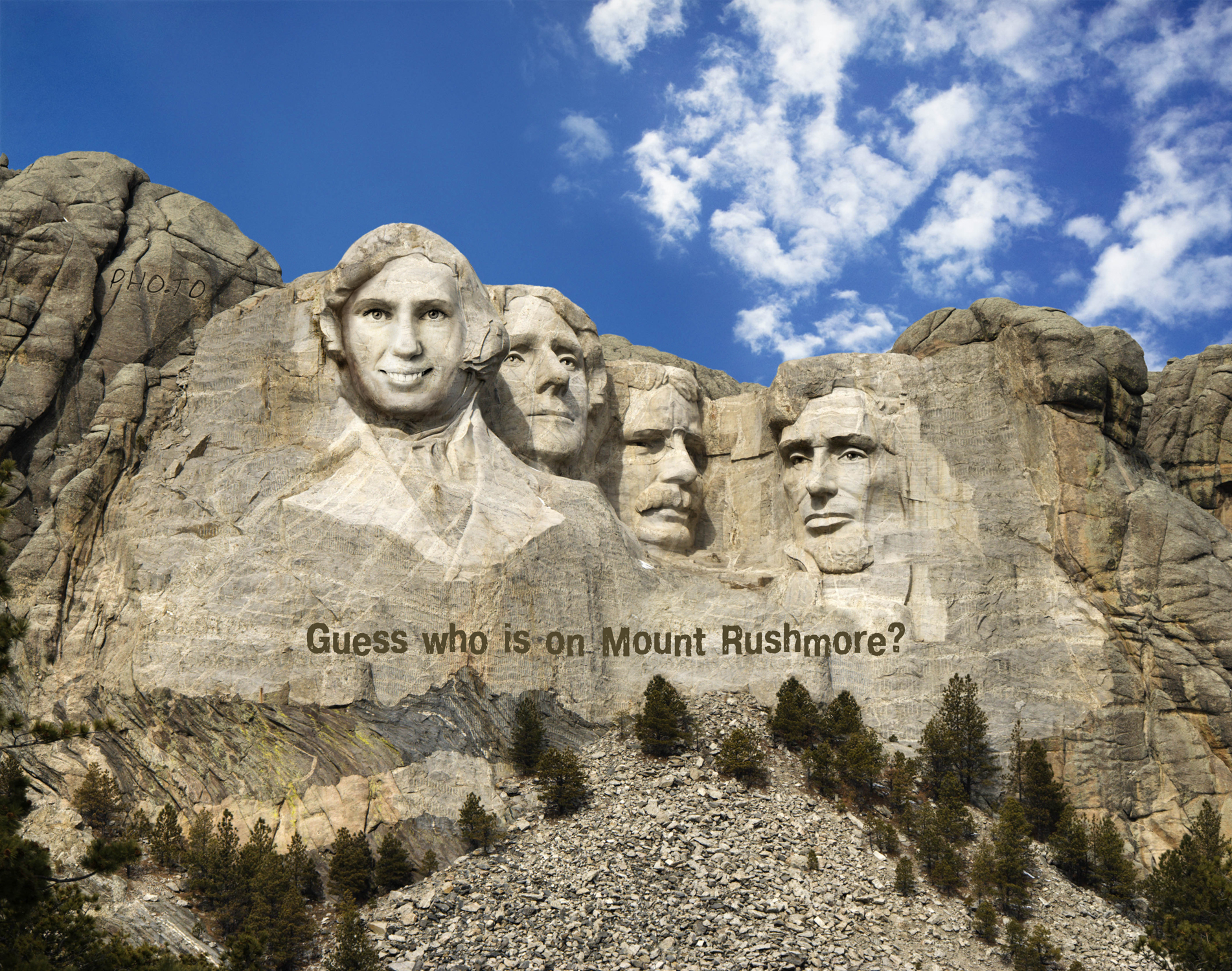 Get turned into one of the presidents on the Rushmore Mountain